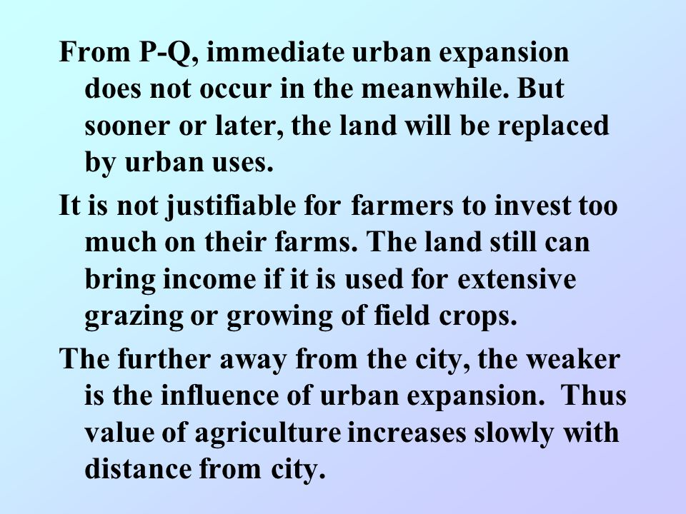 From O-P, urban expansion has resulted in the replacement of agricultural land by urban uses. The locational rent of urban uses are much higher than f