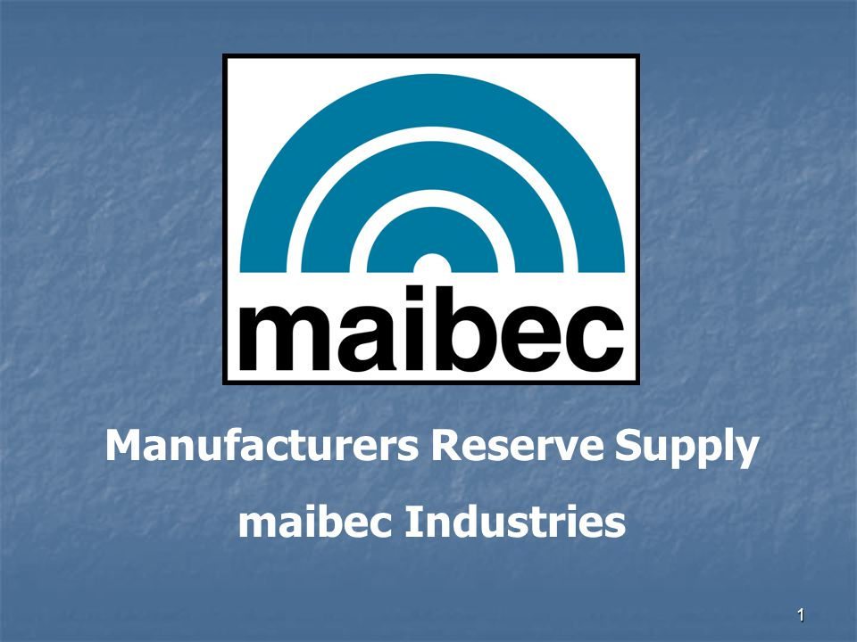 1 Manufacturers Reserve Supply maibec Industries