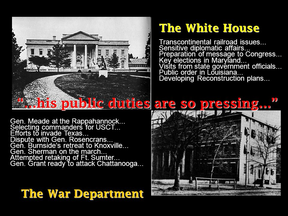 The White House The War Department ...his public duties are so pressing... Gen.