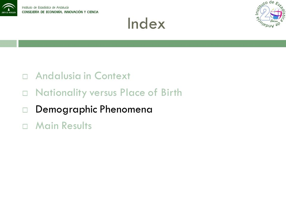 Index  Andalusia in Context  Nationality versus Place of Birth  Demographic Phenomena  Main Results