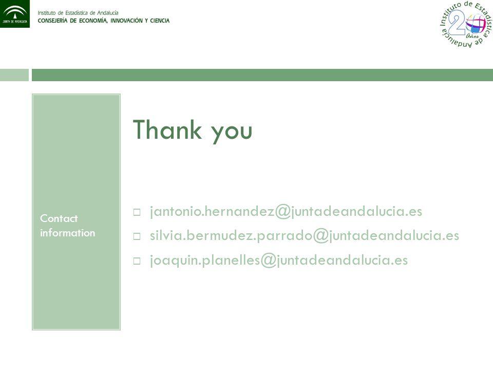 Contact information Thank you  jantonio.hernandez@juntadeandalucia.es  silvia.bermudez.parrado@juntadeandalucia.es  joaquin.planelles@juntadeandalucia.es