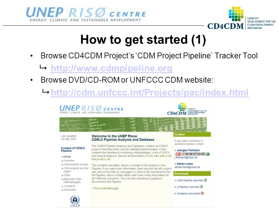 How to get started (1) Browse CD4CDM Project's 'CDM Project Pipeline' Tracker Tool  http://www.cdmpipeline.orghttp://www.cdmpipeline.org Browse DVD/C