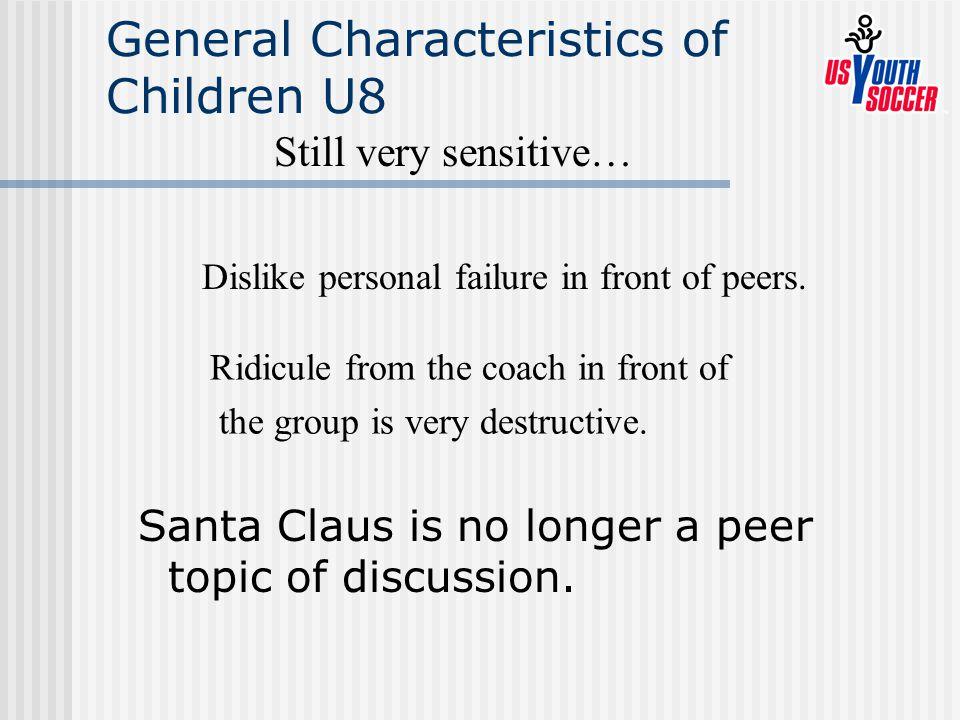 General Characteristics of Children U8 Santa Claus is no longer a peer topic of discussion.