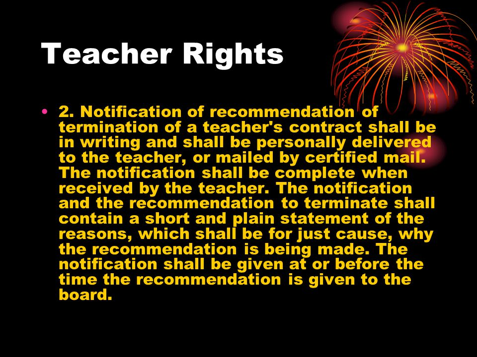 Teacher Rights As a part of the termination proceedings, the teacher s complete personnel file of employment by that board shall be available to the teacher, which file shall contain a record of all periodic evaluations between the teacher and appropriate supervisors.