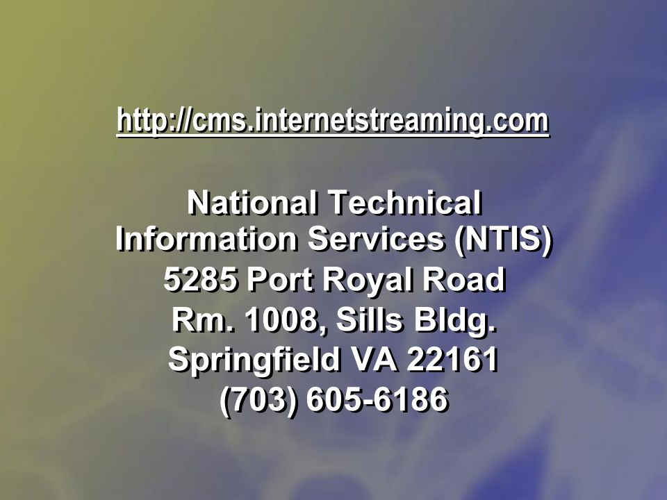 National Technical Information Services (NTIS) 5285 Port Royal Road Rm.