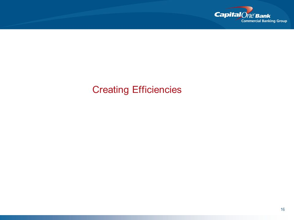 16 Creating Efficiencies