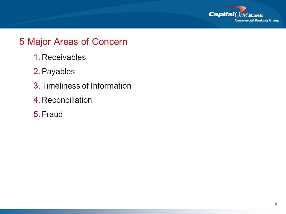 4 5 Major Areas of Concern  Receivables  Payables  Timeliness of Information  Reconciliation  Fraud
