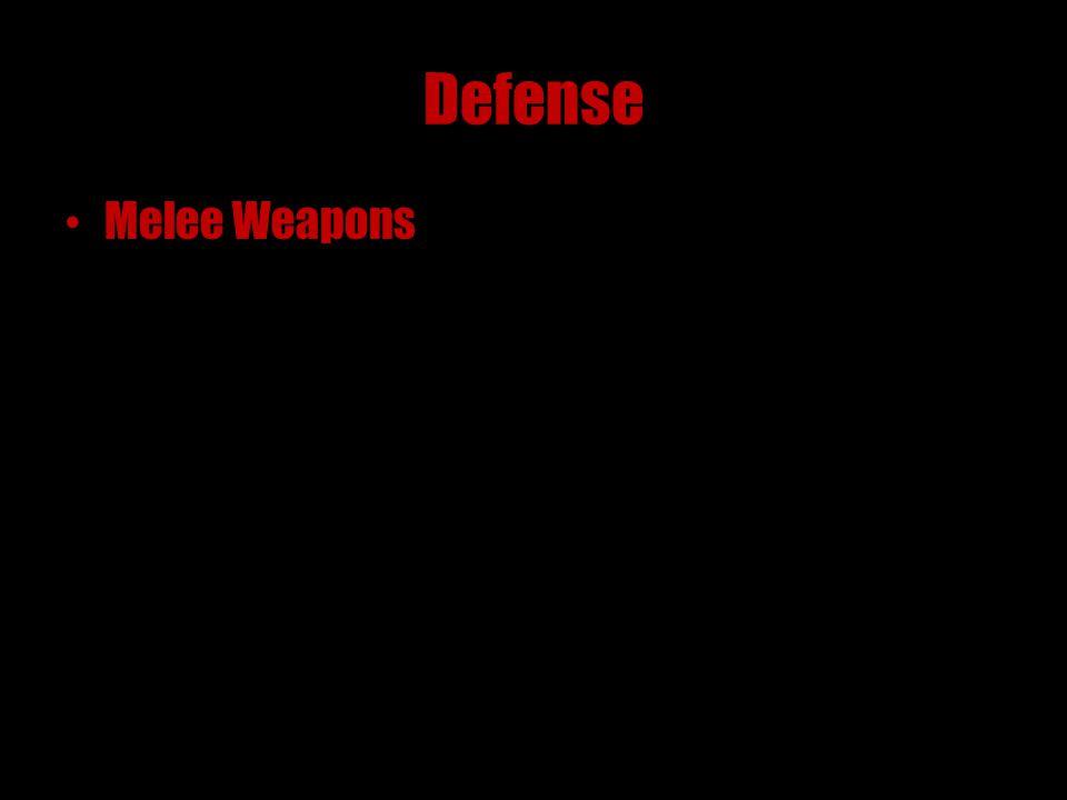 Defense Melee Weapons
