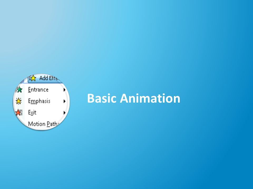 10 Animations You Can Use in Any Presentation - - 1 1 10 Motion paths Build (for a table) Cascading Changing text color Highlight words Encircling an object Wiping (chart/arrow) Fade an image in/out Using triggers Enlarging an image