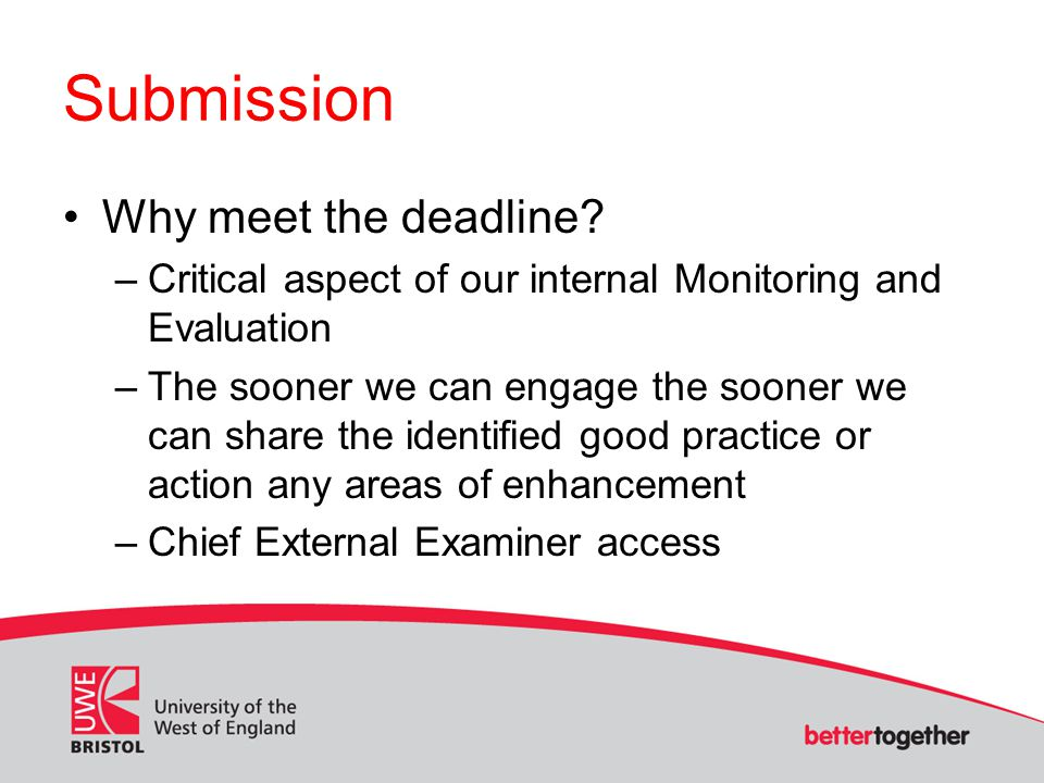 Submission Why meet the deadline.