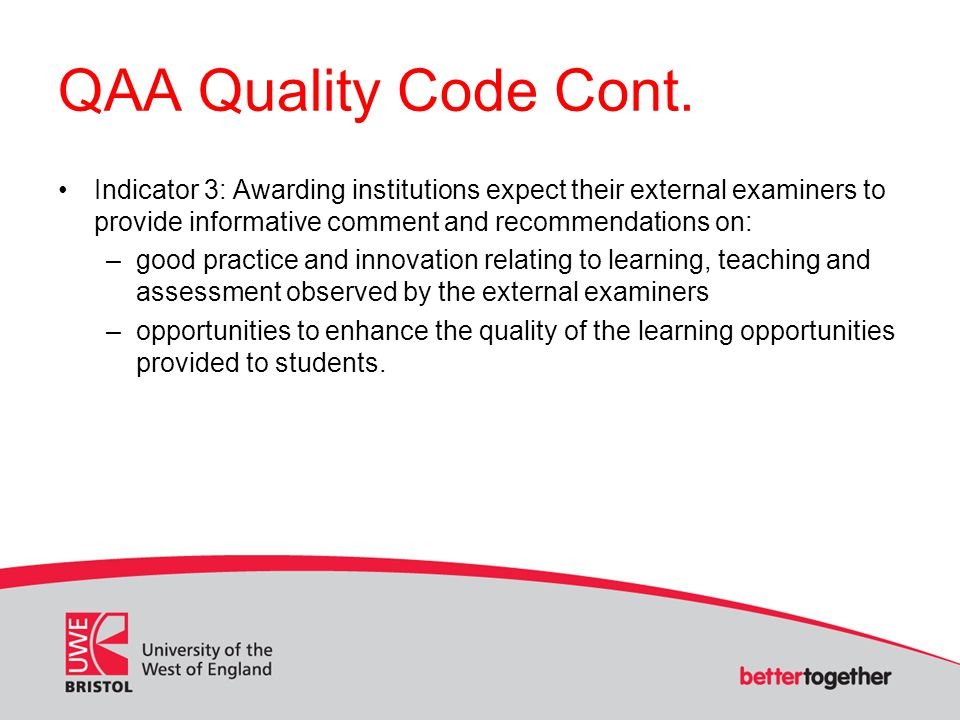 UWE2020 Strategy - Theme UWE 2020 Strategy Launched in 2013 We will provide a theme and background information that is informed by our strategy Ask to identify areas of good practice and areas for enhancement in achieving the identified theme.