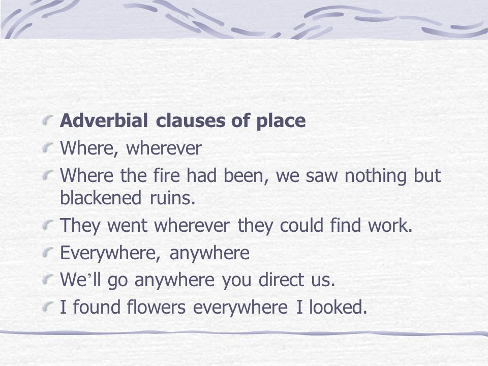 Adverbial clauses of condition If you put the baby town, she ' ll scream.