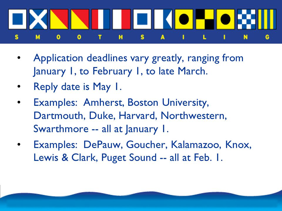Application deadlines vary greatly, ranging from January 1, to February 1, to late March.