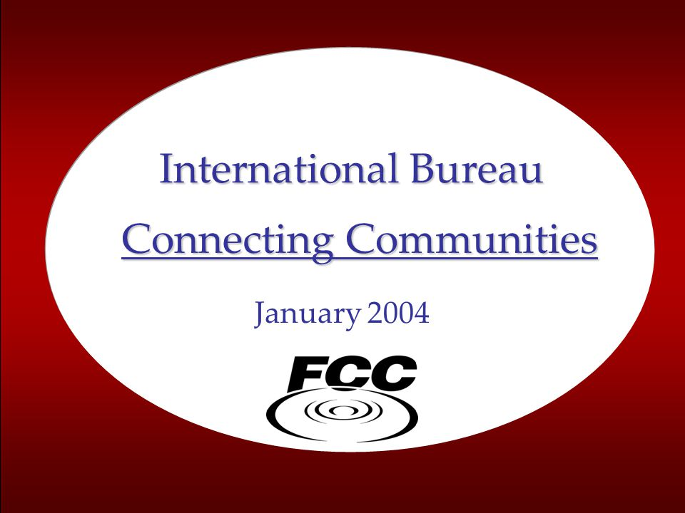 1 January 2004 Connecting Communities International Bureau