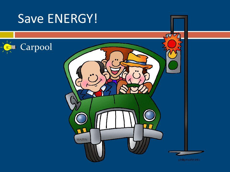 Carpool Save ENERGY!