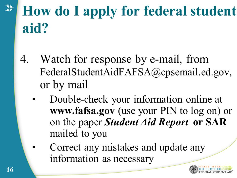 16 How do I apply for federal student aid.