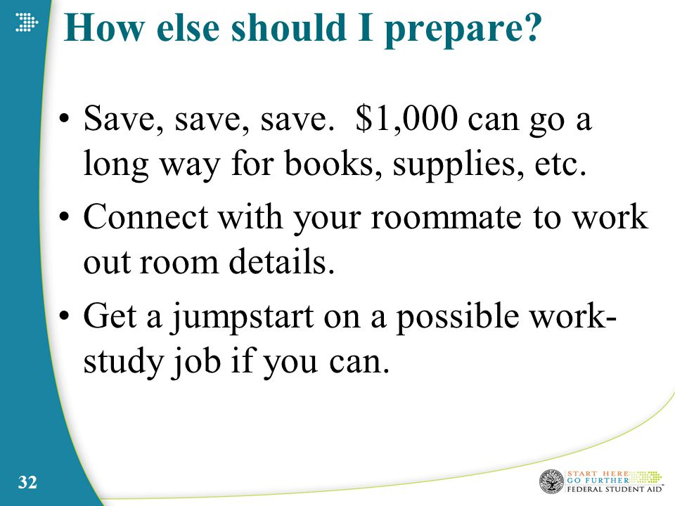 How else should I prepare. Save, save, save. $1,000 can go a long way for books, supplies, etc.