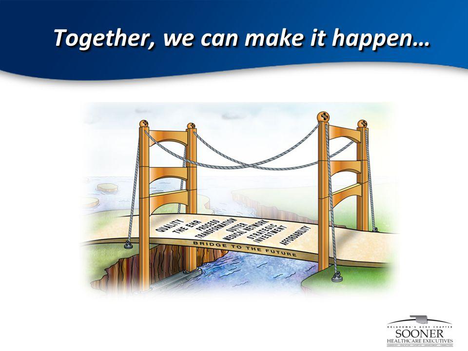 7 Together, we can make it happen…