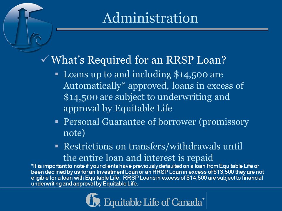 Administration What's Required for an RRSP Loan.