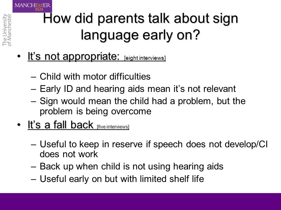 How did parents talk about sign language early on.