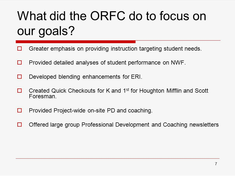 7 What did the ORFC do to focus on our goals.