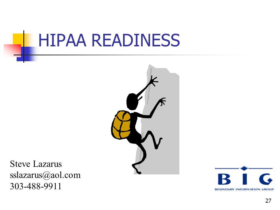 27 HIPAA READINESS Steve Lazarus sslazarus@aol.com 303-488-9911