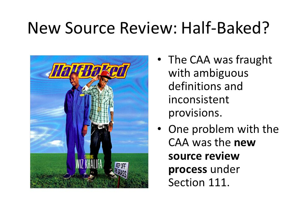 New Source Review: Half-Baked.