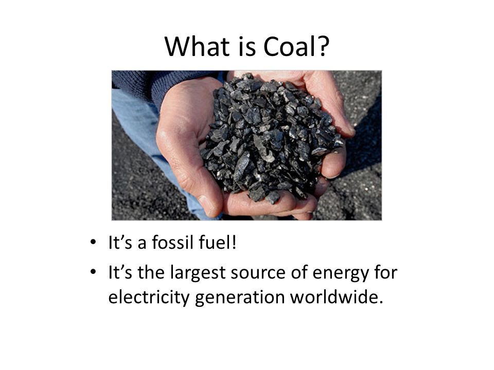 Where Does It Come From.Coal comes from beneath the ground.