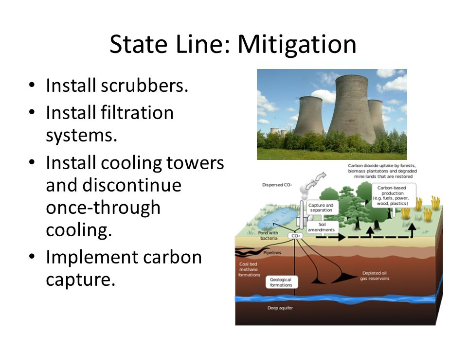 State Line: Mitigation Install scrubbers. Install filtration systems.
