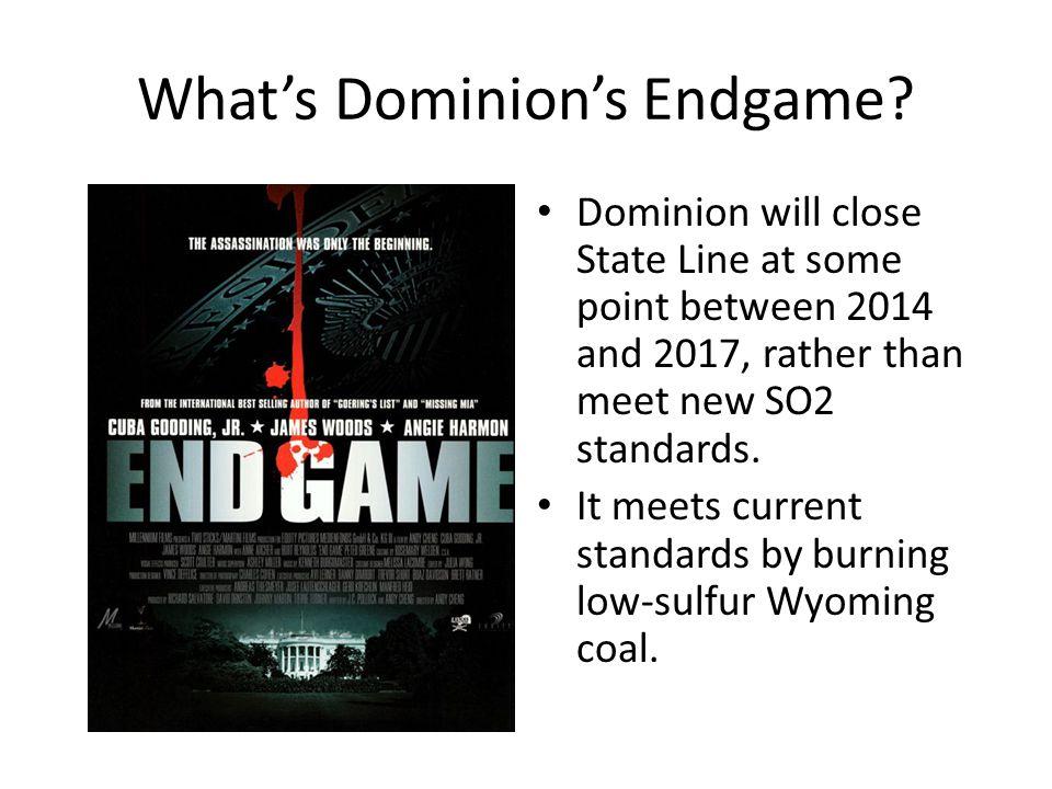 What's Dominion's Endgame.