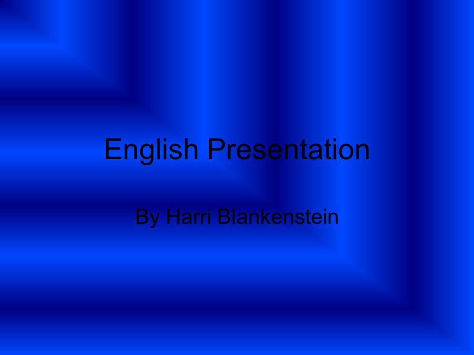 English Presentation By Harri Blankenstein