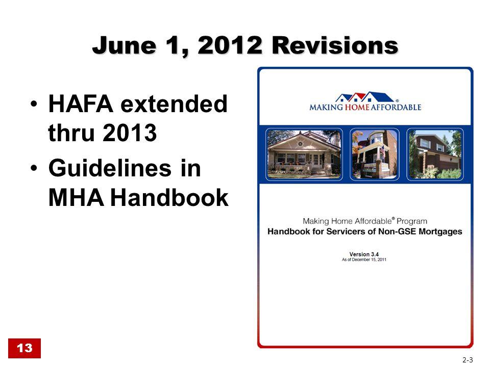June 1, 2012 Revisions HAFA extended thru 2013 Guidelines in MHA Handbook 13 2-3