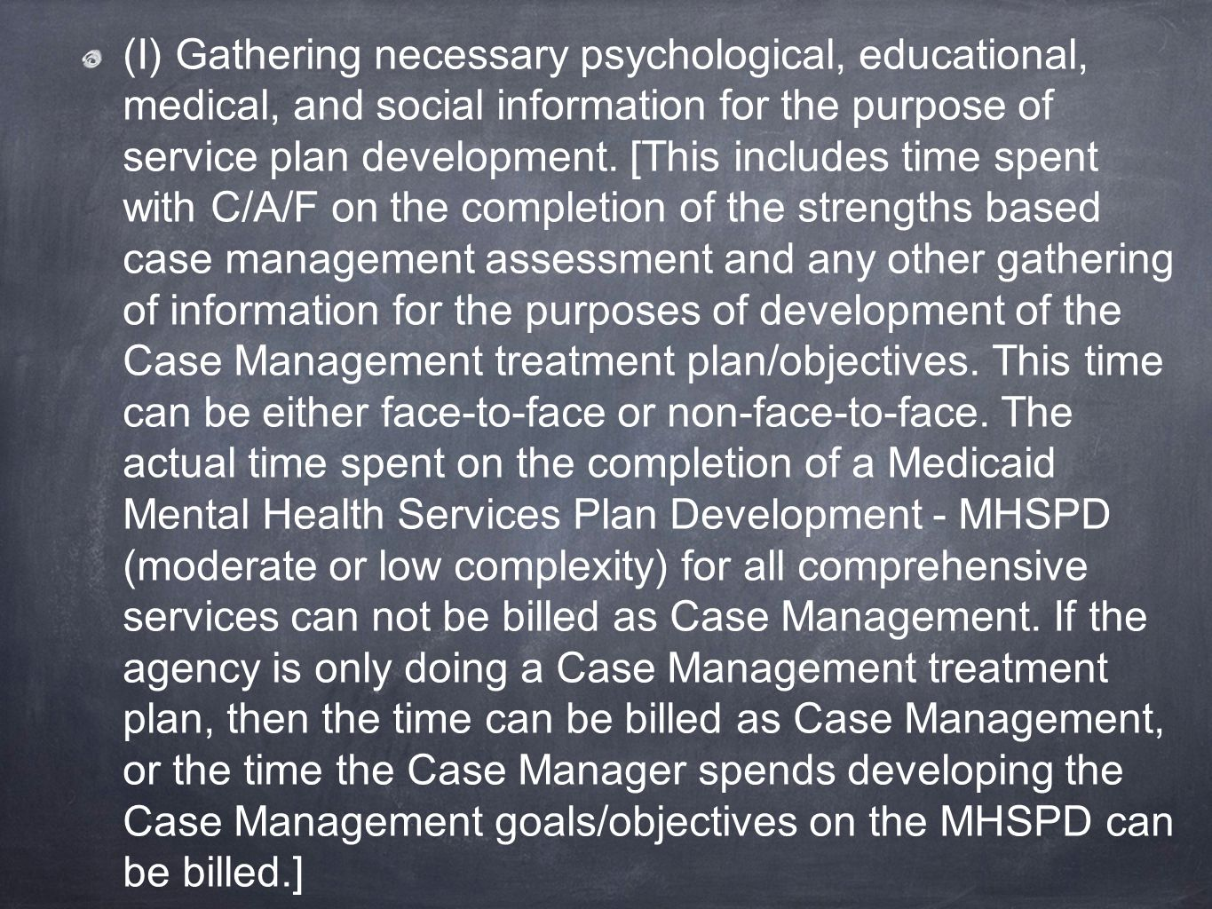 (I) Gathering necessary psychological, educational, medical, and social information for the purpose of service plan development.