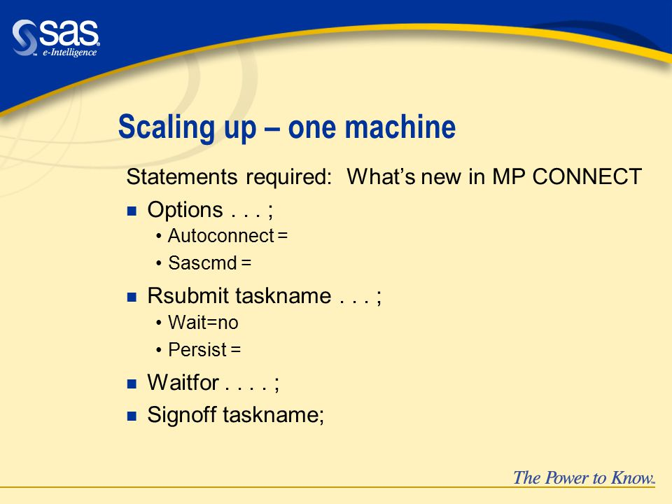 Scaling up – one machine Statements required: What's new in MP CONNECT n Options...