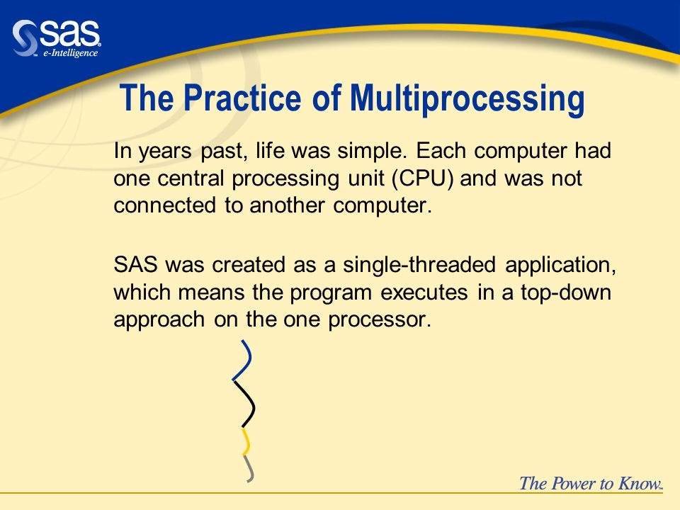 The Practice of Multiprocessing In years past, life was simple.