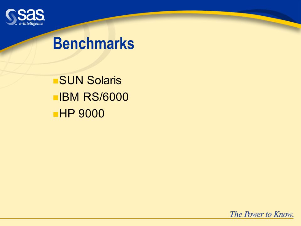 Benchmarks n SUN Solaris n IBM RS/6000 n HP 9000