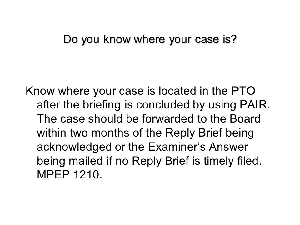 Do you know where your case is.