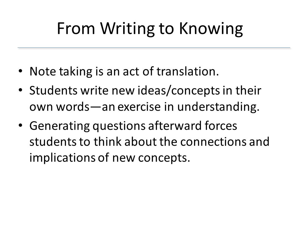 From Writing to Knowing Note taking is an act of translation.