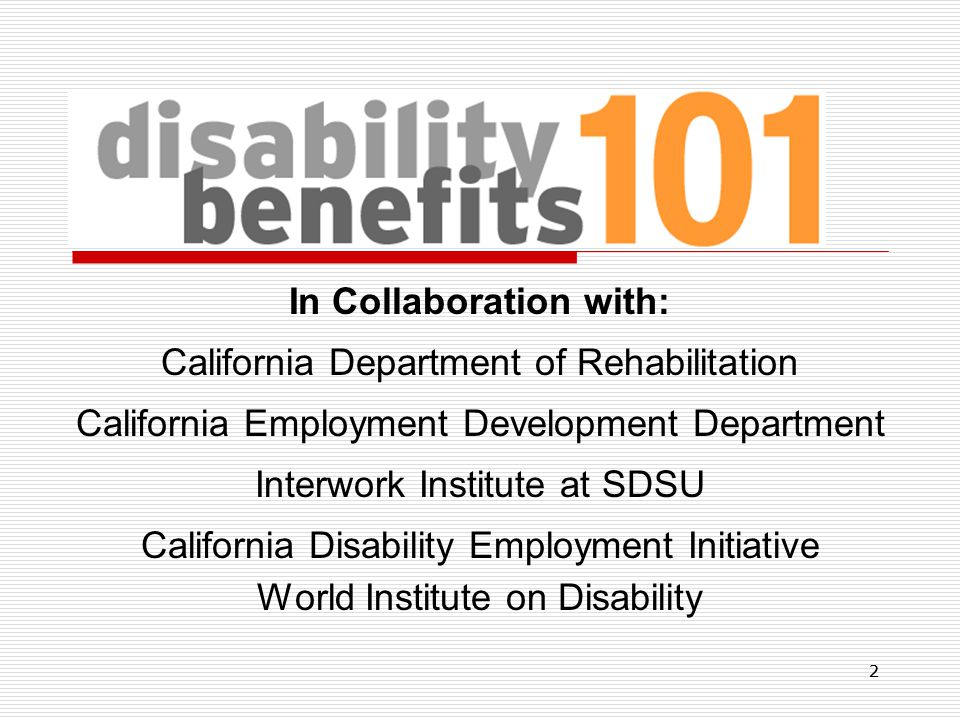 22 In Collaboration with: California Department of Rehabilitation California Employment Development Department Interwork Institute at SDSU California Disability Employment Initiative World Institute on Disability