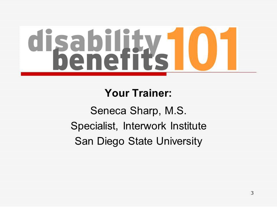 33 Your Trainer: Seneca Sharp, M.S. Specialist, Interwork Institute San Diego State University