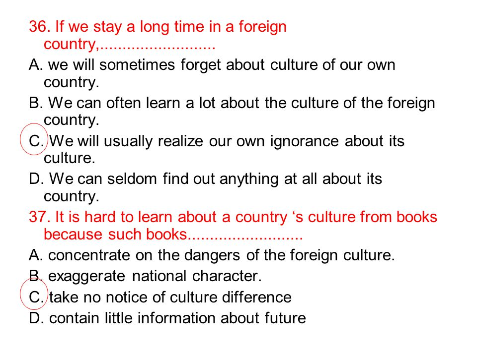 36.If we stay a long time in a foreign country,..........................