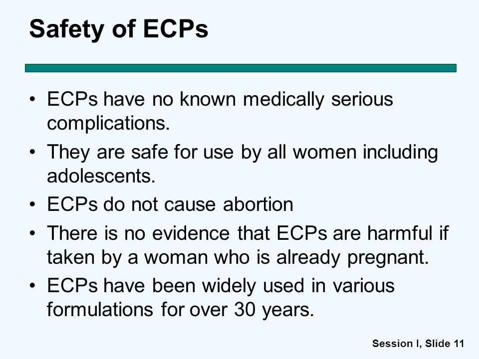 Session I, Slide 11 Safety of ECPs ECPs have no known medically serious complications.