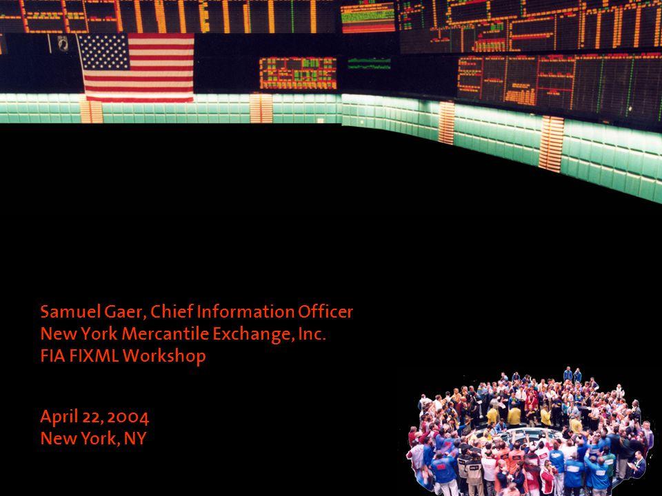 Samuel Gaer, Chief Information Officer New York Mercantile Exchange, Inc.