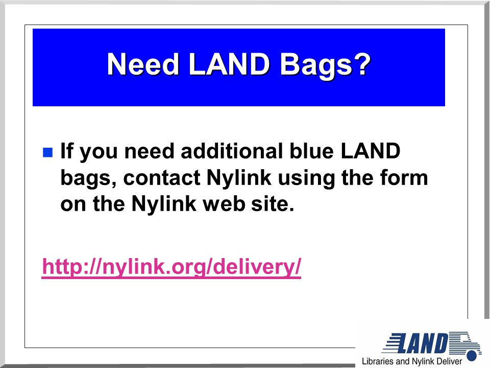 Need LAND Bags.