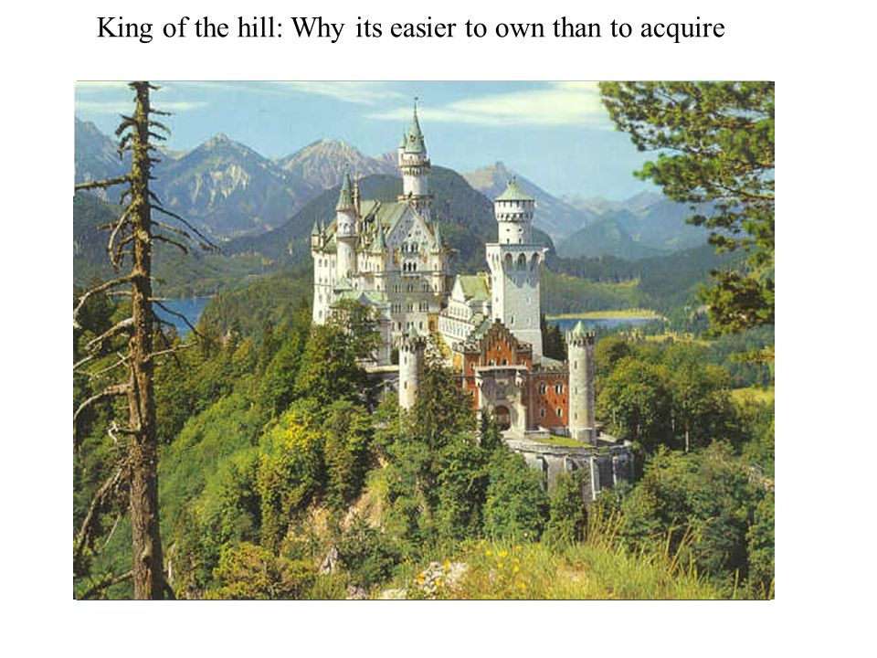 King of the hill: Why its easier to own than to acquire