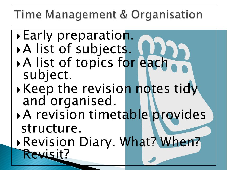  Early preparation.  A list of subjects.  A list of topics for each subject.