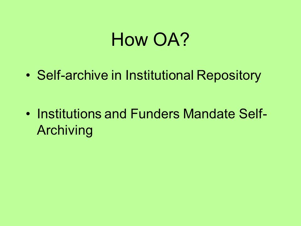How OA Self-archive in Institutional Repository Institutions and Funders Mandate Self- Archiving