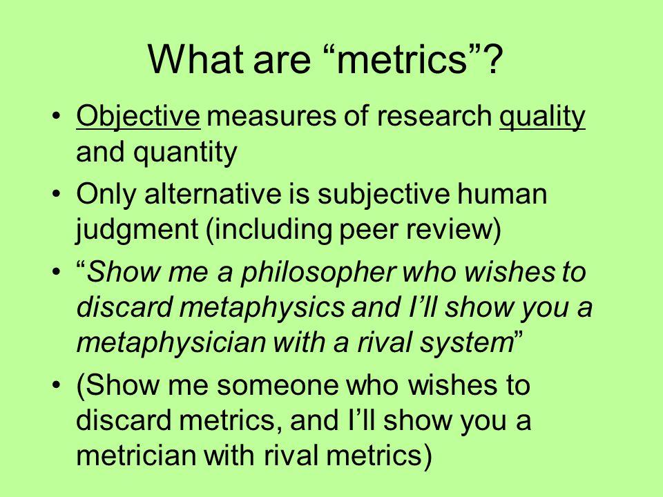 What are metrics .