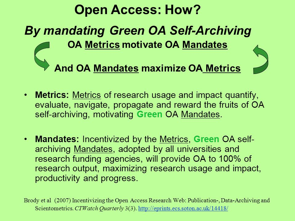 Metrics: Metrics of research usage and impact quantify, evaluate, navigate, propagate and reward the fruits of OA self-archiving, motivating Green OA Mandates.