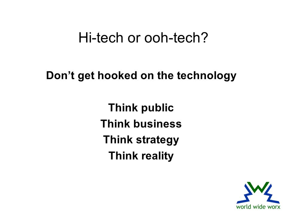 Hi-tech or ooh-tech.